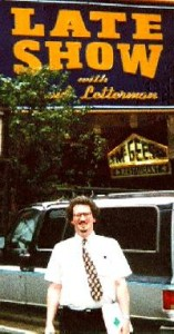 Me a number of years ago in front of the Late Show studio in NYC