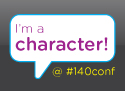 I'm a character at the 140 Character Conference in LA