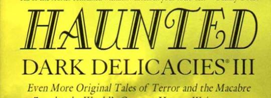 Haunted: Dark Delicacies III (review)