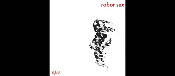My new album Robot Sex is available everywhere!