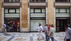 There is a branch of Antonveneta in the mall - ABN AMRO is trying to buy this bank right now